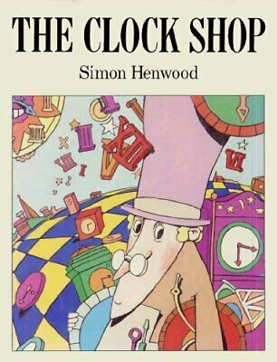 The Clock Shop by Henwood, Simon Book The Cheap Fast Free Post