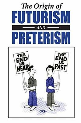 The Origin of Futurism and Preterism: The Tragic After... by Jennings, Charles A
