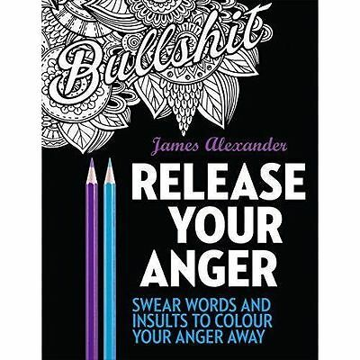 Release Your Anger: Midnight Edition: An Adult Coloring Book with 40 Swear...