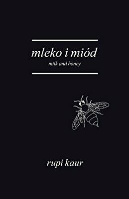 Mleko i miod Milk and Honey by Kaur, Rupi Book The Cheap Fast Free Post