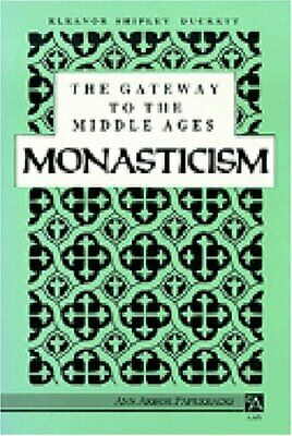 The Gateway to the Middle Ages  Monasticism  Ann Arbor Paperbacks