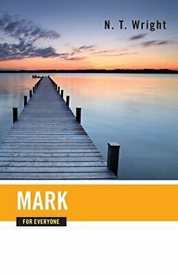 Mark for Everyone  The New Testament for Everyone