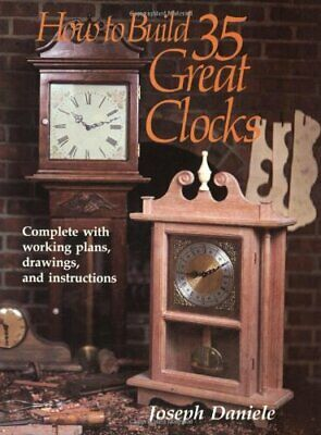 How to Build 35 Great Clocks  Complete with Working Plans  Drawings