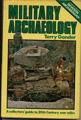 Military archaeology  A collectors  guide to 20th century war relics