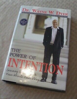 THE POWER OF INTENTION by Dr Wayne W Dyer