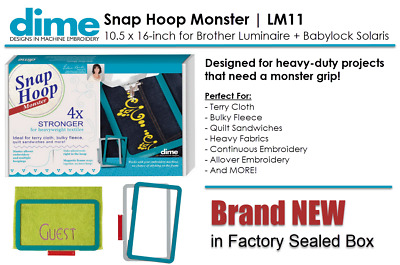 DIME LM11 | 10.5 x 16 Embroidery Snap Hoop Monster Brother + Baby Lock SH00A11M