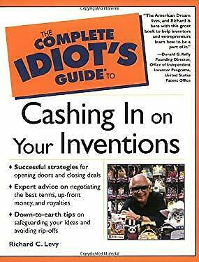 The Complete Idiot's Guide to Cashing in on Your Inventions by Levy, Richard C.