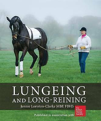 Lungeing and Long-Reining. Published in Association with the British Horse Socie