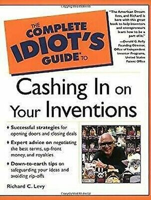 The Complete Idiot's Guide to Cashing in on Your Inventions by Levy, Richard C