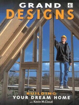 Grand designs: building your dream home by Kevin McCloud Fanny Blake (Paperback