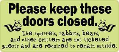 7in x 3in Green Please Keep These Doors Closed Critters Sticker Vinyl Sign