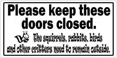 7inx3.5in Please Keep These Doors Closed Critters Sticker Vinyl Door Sign