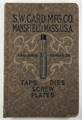 S W Card MFG Co Mansfield Mass Taps Dies Screw Plates Catalogue No 29 c. 1918