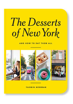 The desserts of New York: and how to eat them all by Yasmin Newman (Paperback /