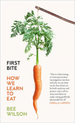 First Bite: How We Learn to Eat, Wilson, Bee, Used; Good Book