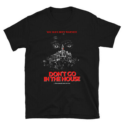 Don't Go In The House - Horror T-Shirt Cult Maniac Vintage Retro 80S