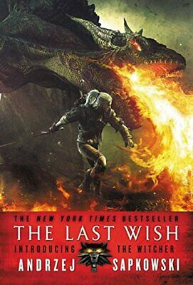The Last Wish : Introducing the Witcher by Andrzej Sapkowski