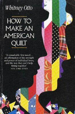 How To Make An American Quilt by Otto, Whitney Paperback Book The Cheap Fast