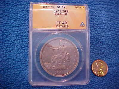 1877 US Trade Dollar XF EF 40 Details Cleaned  ANACS Slab No Chop Marks .  GBRT