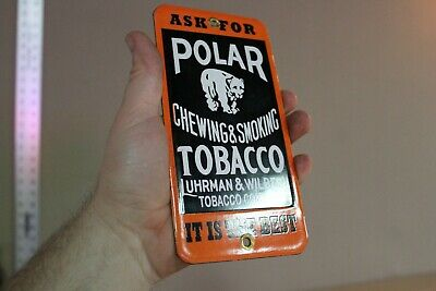 Scarce Polar Beer Chewing Tobacco Porcelain Metal Sign Gas Oil Farm