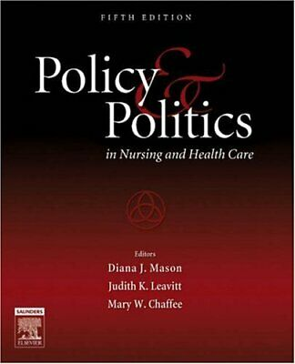 Policy and Politics in Nursing and Health Care by Mason, Diana J