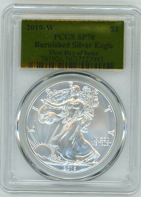 2019-W $1 1oz Burnished Silver Eagle SP70 PCGS First Day Of Issue Gold Foil