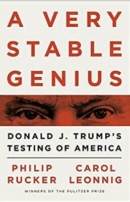 A Very Stable Genius Donald J. Trump's Testing of America 9781984877499