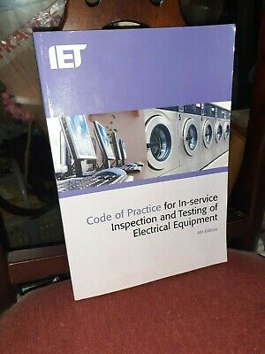IET Code Of Practice For In-Service and Inspection (4th Edition) PAT Testing