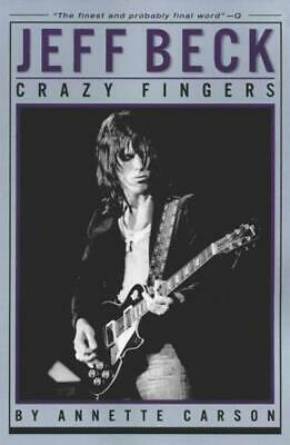Jeff Beck: crazy fingers by Annette Carson (Paperback) FREE Shipping, Save £s