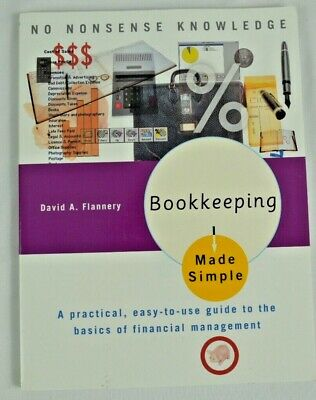 Bookkeeping Made Simple : A Practical, Easy-To-Use Guide to the Basics...