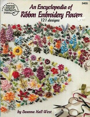 An Encyclopedia of Ribbon Embroidery Flowers ASN 3405 121 Designs