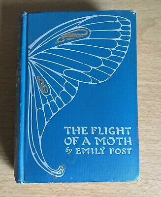 Antique 1904 The Flight Of A Moth Emily Post First Edition Dodd Mead Etiquette
