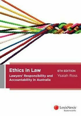 Ethics in Law: Lawyers' Responsibility and Accountability in Australia 6E
