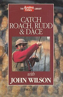 """Catch Roach, Rudd and Dace (""""Angling Times"""" Library) by Wilson, John Paperback"""