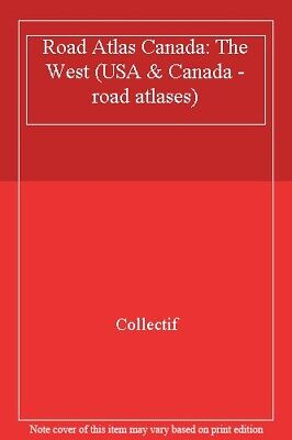 Road Atlas Canada: The West (USA & Canada - road atlases)