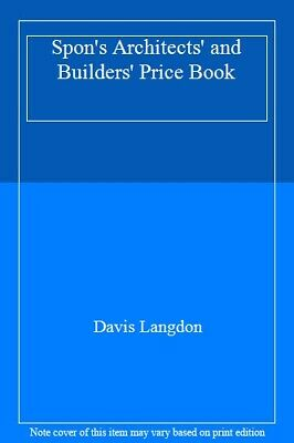 Spon's Architects' and Builders' Price Book By Davis Langdon