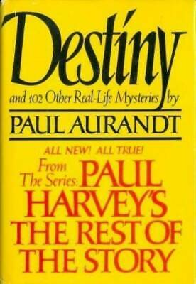 Destiny: From Paul Harvey's the Rest of the Story by Paul Aurandt