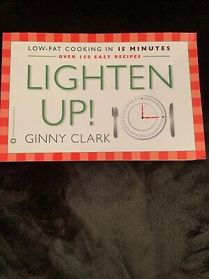 Lighten Up : Low Fat Cooking in 15 Minutes by Clark, Ginny Book