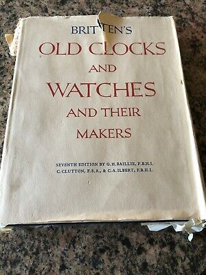 1956 Britten's Old Clocks And Watches And Their Makers 7th Edition Hardcover