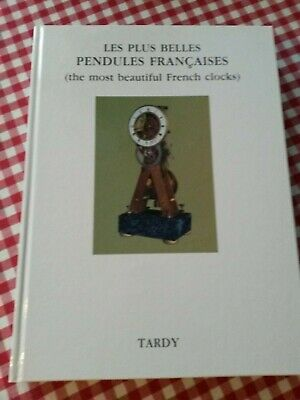 TARDY, the most beautiful French clocks, Les Plus Belles Pendules, 390 Seiten