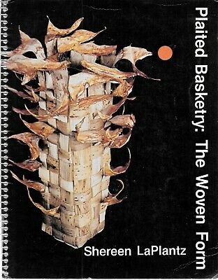 Plaited basketry: The woven form Shereen LaPlantz rare spiral bound 1982 vintage