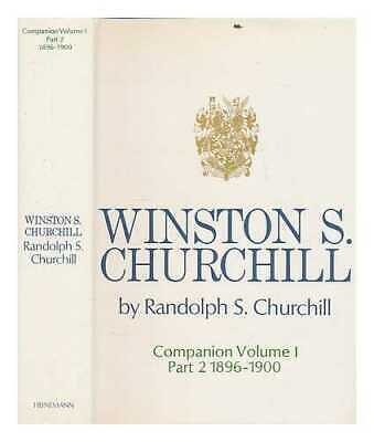 Winston S. Churchill. [Vol.1] Companion. Part 2 1896-1900 / by Randolph S....