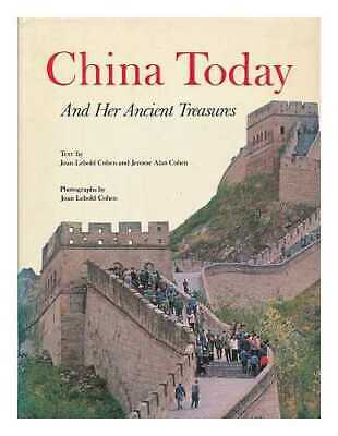 China today and her ancient treasures / [by] Joan Lebold Cohen and Jerome...
