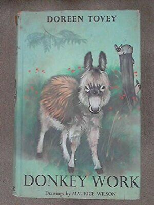 Donkey Work by Tovey, Doreen Hardback Book The Cheap Fast Free Post