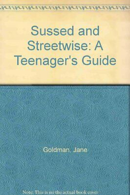 Sussed and Streetwise: A Teenager's Guide by Goldman, Jane Paperback Book The