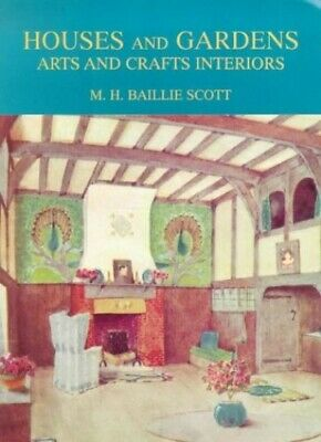 Houses and Gardens: Arts and Crafts interiors by Scott, M.H.Baillie Paperback