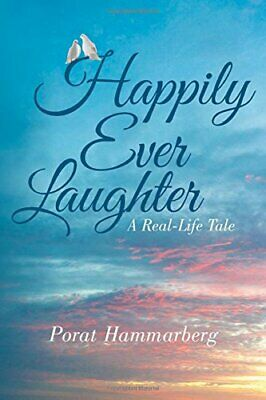Happily Ever Laughter: A Real-Life Tale. Hammarberg, Porat 9781491779910 New.#