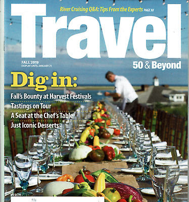 Travel 50 & Beyond Magazine Fall 2019 Dig In harvest Festivals Iconic Desserts