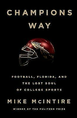 Champions Way: Football, Florida, and the Lost Soul of College Sports, Excellent