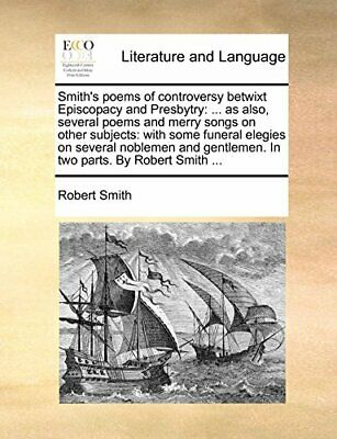 Smith's poems of controversy betwixt Episcopacy. Smith, Robert.#